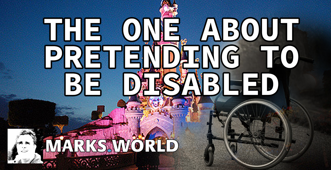 The One About..Pretending To Be Disabled